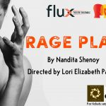 An Interview with RAGE PLAY Playwright Nandita Shenoy