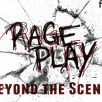 Announcing Rage Play: Beyond the Scenes